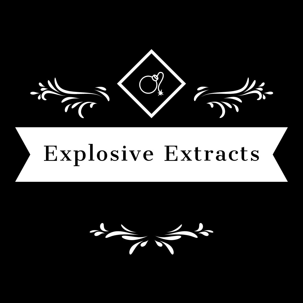 Explosive Extracts
